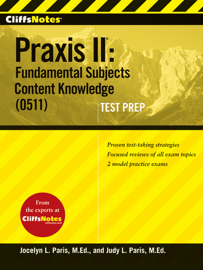 CliffsNotes Praxis II: Fundamental Subjects Content Knowledge (0511) Test Prep