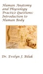 Human Anatomy And Physiology Practice Questions Introduction To Human Body