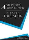 A Students Perspective On Public Education