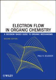 Electron Flow in Organic Chemistry - Paul H. Scudder