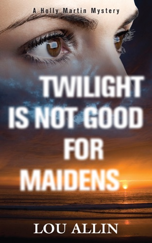 Lou Allin - Twilight Is Not Good for Maidens