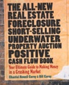 The All-New Real Estate Foreclosure Short-Selling Underwater Property Auction Positive Cash Flow Book