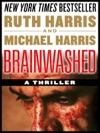 Brainwashed A Thriller