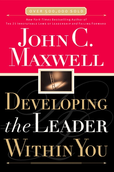 Developing The Leader Within You By John C Maxwell Pdf Download