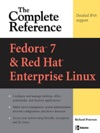 Fedora 7  Red Hat Enterprise Linux The Complete Reference