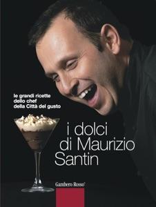 I dolci di Maurizio Santin da Maurizio Santin