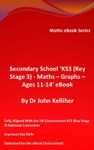 Secondary School KS3 Key Stage 3 - Maths  Graphs  Ages 11-14 EBook