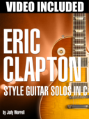 Eric Clapton Style Guitar Solos In C