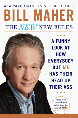 The New New Rules - Bill Maher book