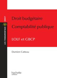 Finances publiques de l'État - La LOLF et le nouveau droit budgétaire de la France - 2013