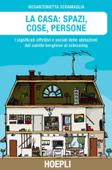 La Casa: Spazi, Cose, Persone Book Cover