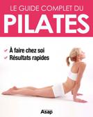 Pilates : le guide complet