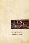 HIS Story - Get To Know Jesus Like Youve Never Known Him Before