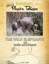 The Wild Elephants of India and Nepal book