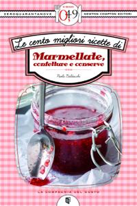 Le Cento Migliori Ricette Di Marmellate, Confetture E Conserve Copertina del libro