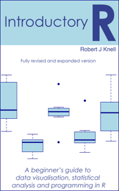 Introductory R: A Beginner's Guide to Data Visualisation and Analysis using R book