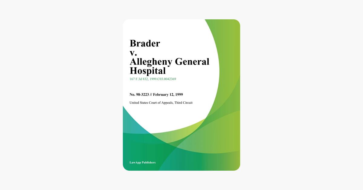Brader v  Allegheny General Hospital
