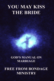 You May Kiss The Bride. God's Manual On Marriage. book