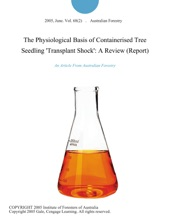 The Physiological Basis Of Containerised Tree Seedling 'Transplant Shock': A Review (Report)