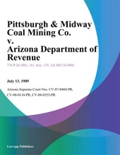 Pittsburgh & Midway Coal Mining Co. V. Arizona Department Of Revenue