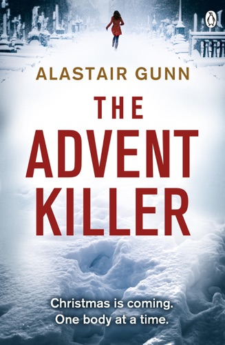 Alastair Gunn - The Advent Killer