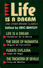LIFE IS A DREAM AND OTHER SPANISH CLASSICS