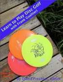 Learn to Play Disc Golf With Frank Gualtieri