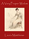 A Very Proper Widow A Regency Romance