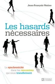 Les hasards nécessaires - Jean-François Vézina