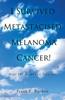 I Survived Metastacised Melanoma Cancer!