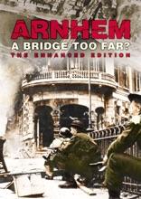 Arnhem: A Bridge Too Far?