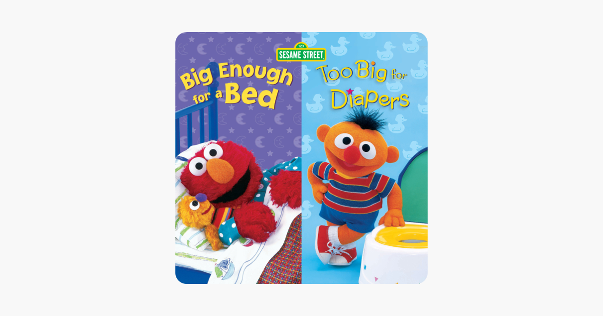 Big Enough for a Bed and Too Big for Diapers (Sesame Street)