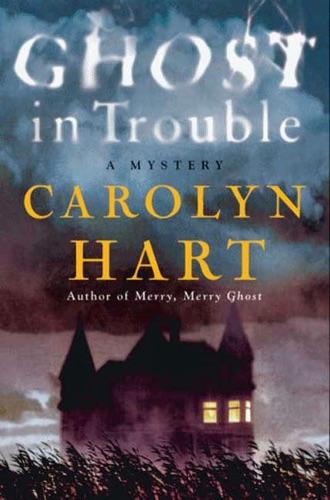 Carolyn Hart - Ghost in Trouble