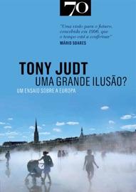 Uma Grande Ilusão? Ensaio Sobre a Europa PDF Download