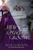 Rose Gordon - Her Reluctant Groom (Historical Regency Romance) artwork