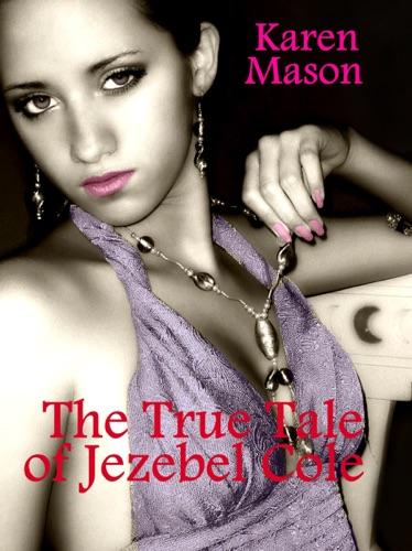 Karen Mason - The True Tale of Jezebel Cole