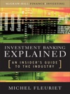 Investment Banking Explained An Insiders Guide To The Industry  An Insiders Guide To The Industry