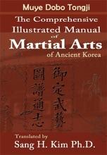 Muye Dobo Tongji: The Complete Illustrated Manual Of Martial Arts Of Ancient Korea