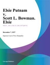 Elsie Putnam V. Scott L. Bowman. Elsie