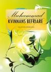 Muhammad - Kvinnans Befriare