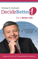Decide Better! For a Better Life