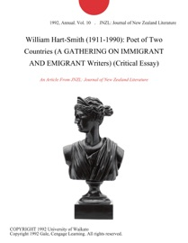 William Hart Smith 1911 1990 Poet Of Two Countries A Gathering On Immigrant And Emigrant Writers Critical Essay