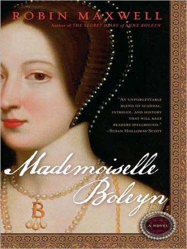 Robin Maxwell - Mademoiselle Boleyn