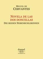 Novela de las dos doncellas / Die beiden Nebenbuhlerinnen