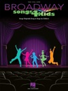 Broadway Songs For Kids Songbook
