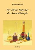 Der kleine Ratgeber der Aromatherapie
