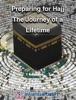 Preparing for Hajj: The Journey of a Lifetime