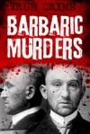 Barbaric Murders