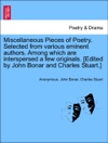 Miscellaneous Pieces Of Poetry Selected From Various Eminent Authors Among Which Are Interspersed A Few Originals Edited By John Bonar And Charles Stuart