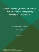 Nabors' Second Quarter EPS Equals $0.19 Ex-Items Of On Operating Income Of $125 Million